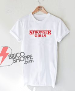 Stronger-Girls-T-Shirt---Funny's-Shirt-On-Sale