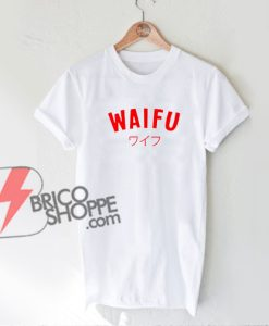 WAIFU-Japan-Text-Shirt---Funny's-Shirt-On-Sale