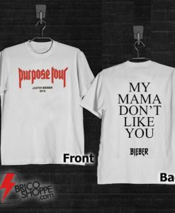 2016 summer tops justin bieber Purpose Tour MY MAMA DONT LIKE YOU BIEBER - Funny's Shirt On Sale