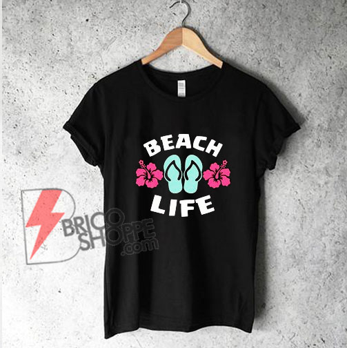 BEACH-LIFE-Shirt---Summer-Shirt---Funny's-Shirt-On-Sale