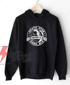 DEATH-STAR-BREWING-CO-DARK-ALE-Hoodie---Funny-Star-Wars-hoodie---Funny's-hoodie-On-Sale