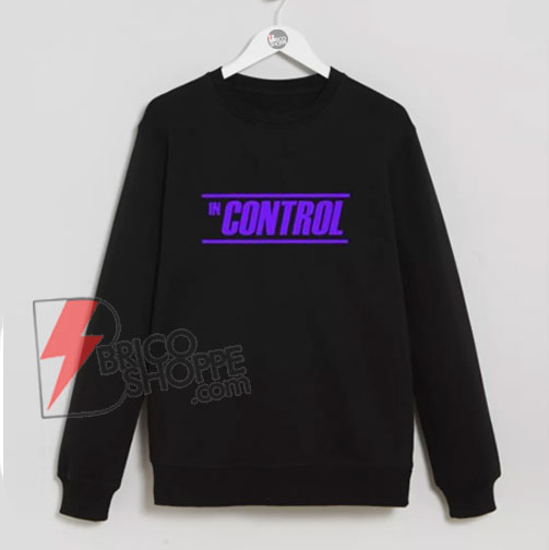 IN-CONTROL-Sweatshirt---Funny's-Sweatshirt-On-Sale