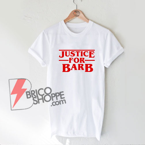 JUSTICE-FOR-BARB-Shirt---Stranger-Things-Style---Funny's-Shirt-On-Sale
