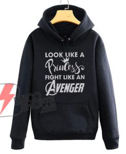 Look-like-a-Princess-Fight-like-an-Avenger-Hoodie