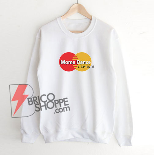 MOMA DANCE Sweatshirt - Funny's Sweatshirt On Sale