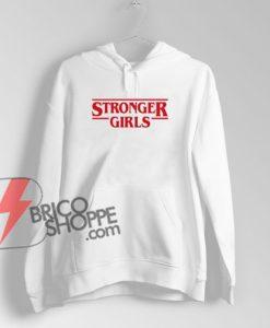 STRONGER-GIRLS-Hoodie---Funny's-Hoodie-On-Sale
