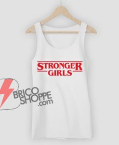 STRONGER GIRLS Tank Top - STRANGER THINGS STyle - Funny's Tank Top