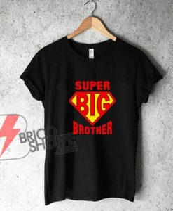 SUPER-BIG-BROTHER-T-Shirt---Funny's-Shirt-On-Sale