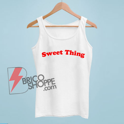 Sweet Thing Tank Top - Funny's Tank Top