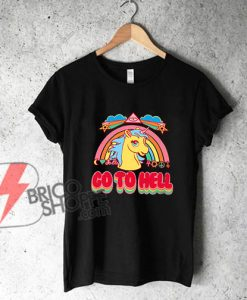 Unicorn-Go-To-Hell-Shirt---Funny's-Shirt-On-Sale