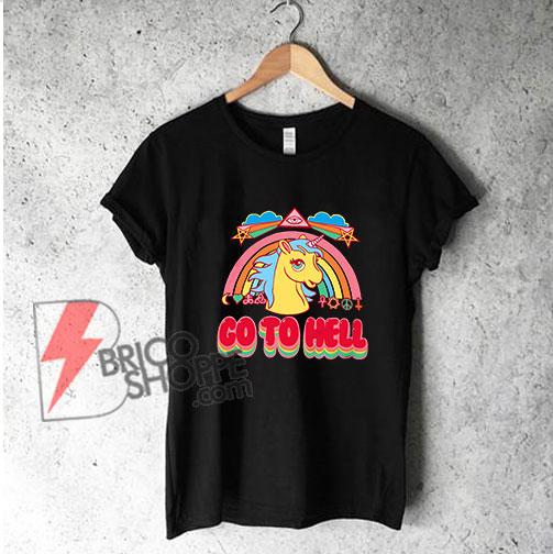 Unicorn-Go-To-Hell-Shirt---Funny's-Shirt-On-Sale