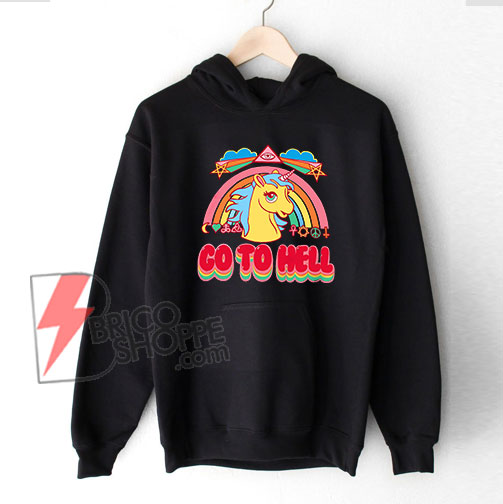 Unicorn Go To Hell Hoodie - Funny's Hoodie On Sale