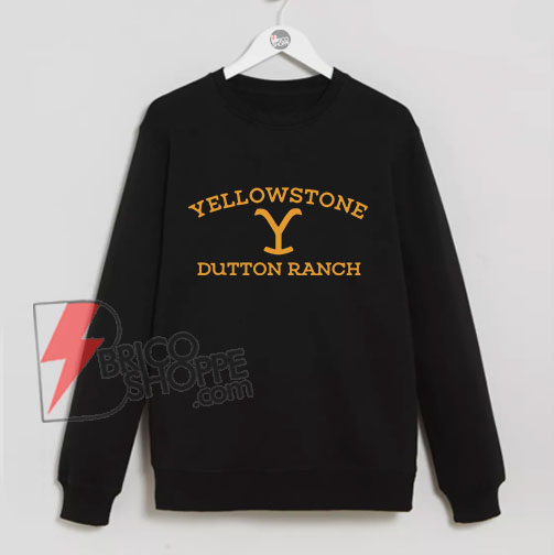 Yellowstone Dutton Ranch Sweatshirt - Funny's Sweatshirt On Sale