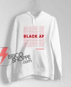 Black-AF-Have-A-Nice-Day-Hoodie---Funny's-Hoodie-On-Sale