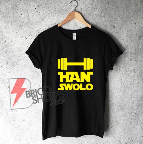HAN SWOLO - Parody Fitnes Shirt - Funny's Shirt On Sale