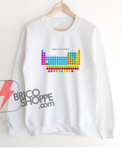 Periodic Table Of Elements Sweatshirt – Funny's Sweatshirt On Sale
