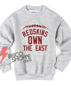 Redskins Own the east Sweatshirt - Funny's Sweatshirt On Sale