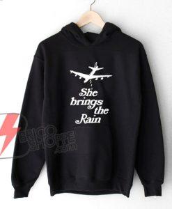 she brings the rain Hoodie - Funny's Hoodie On Sale