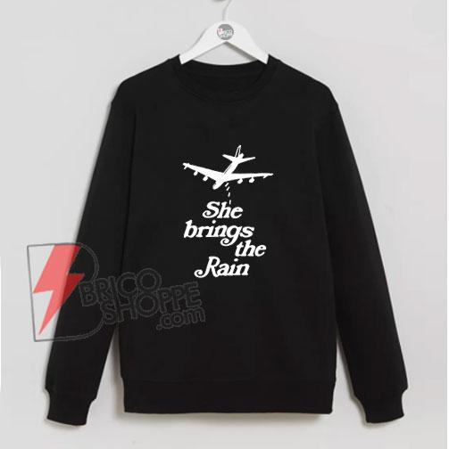 she-brings-the-rain-Sweatshirt--–-Funny's-Sweatshirt-On-Sale