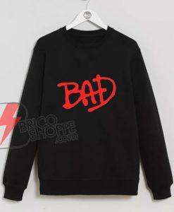 BAD-Sweatshirt - Funny's Sweatshirt On Sale