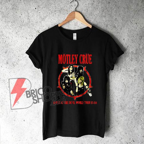 Motley Crue Shirt - Dwayne Johnson Motley Crue Shirt - Vintage Motley Crue Tour Shirt - Funny Shirt On Sale