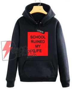 School-Ruined-My-Life-HOODIE