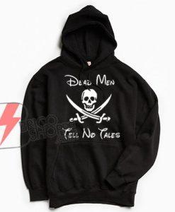 Dead-Men-Tell-No-Tales-Hoodie---Funny's-Hoodie--On-Sale