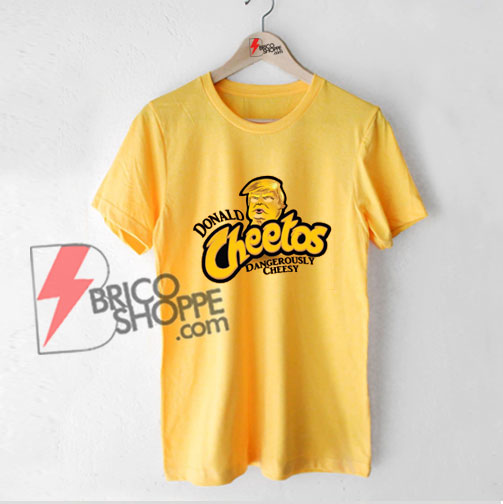 Donald Cheetos T-Shirt - Funny's Shirt On Sale