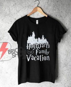 Hogwarts Family Vacation T-Shirt - Funny's Shirt On Sale - Harry Potter Shirt