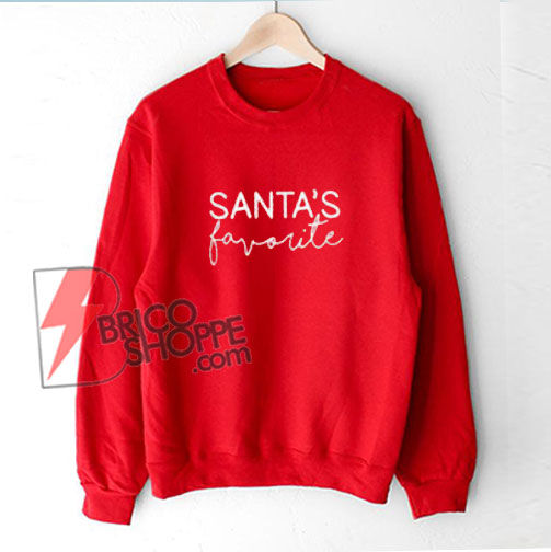 SANTA'S Favorite Sweatshirt - Funny's Sweatshirt On Sale