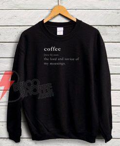 Coffee Sweatshirt - Coffee Definition Sweatshirt - Funny's Sweatshirt On Sale
