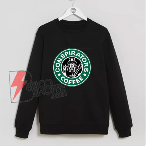 Conspirators-coffee-Sweatshirt----Slash---Guns-N-Roses-Sweatshirt---Funny's-Guns-N-Roses-Sweatshirt-On-Sale