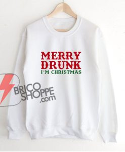 Merry-Drunk-I'm-Christmas-Sweatshirt