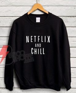 NETFLIX-and-CHILL-Sweatshirt