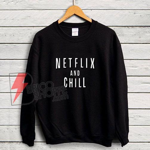 NETFLIX-and-CHILL-Sweatshirt