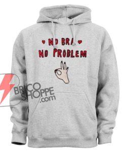 NO-BRA-NO-PROBLEM-Hoodie