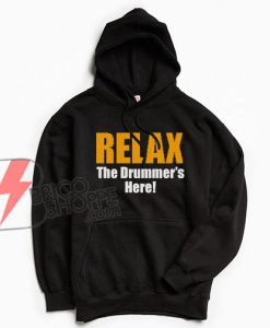 RELAX-The-Drummer-'s-Here-Hoodie