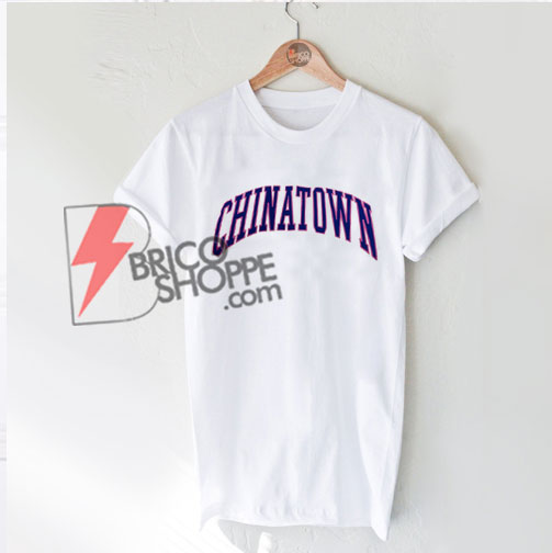 CHINATOWN-T-Shirt---Funny-Shirt-On-Sale