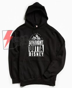 STRAIGHT-OUTTA-DISNEY-T-Shirt---Disney-Vacation-Shirt--Hoodie
