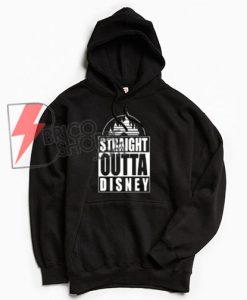 STRAIGHT-OUTTA-DISNEY-T-Shirt---Disney-Vacation-Shirt--Hoodie