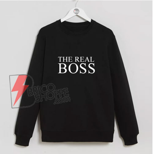 THE-REAL-BOSS-Sweatshirt---Funny's-Sweatshirt