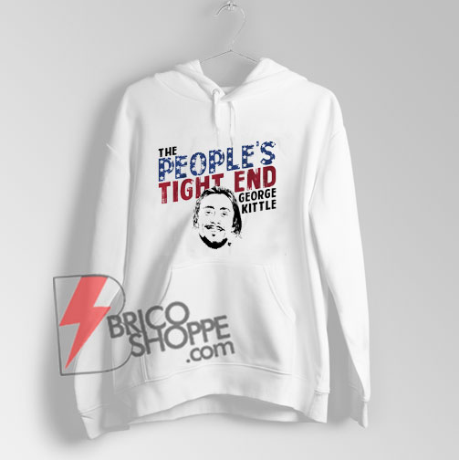 The people tight end kittle Hoodie – Funny Hoodie On Sale