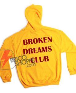 BROKEN-DREAMS-CLUB-Hoodie---Funny-Hoodie