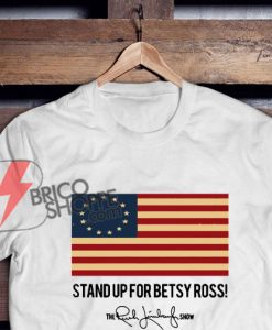 Stand-up-for-betsy-ross-shirt