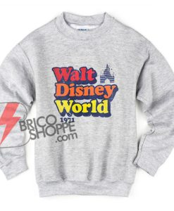 Vintage Walt Disney World 1971 Sweatshirt- Funny Disney Sweatshirt- Vacation Disney Sweatshirt