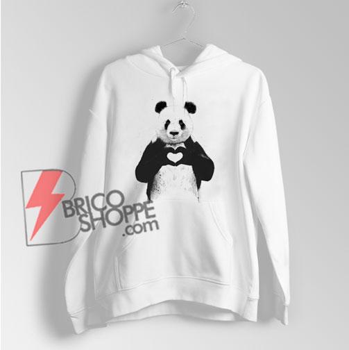 ALL YOU NEED IS LOVE panda Hoodie – Funny Hoodie On Sale