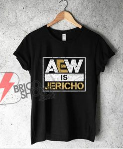 Aew is Jericho T-Shirt - Funny Shirt On Sale