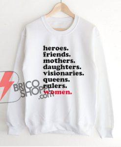 Heroes-Friends-Mothers-Women-Sweatshirt-–-Hoodie-for-Sweatshirt-–-Funny-Women-Sweatshirt