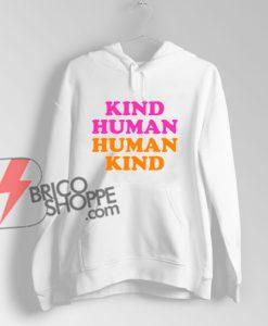 KIND-HUMAN---HUMAN-KIND-Hoodie---Funny-Hoodie-On-Sale