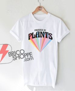 Powered by Plants T-Shirt - Vintage Shirt - Funny Shirt On Sale